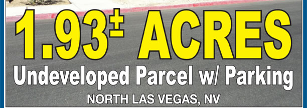 Absolute - 1.93 Acres Undeveloped parcel w/parking - Las Vegas