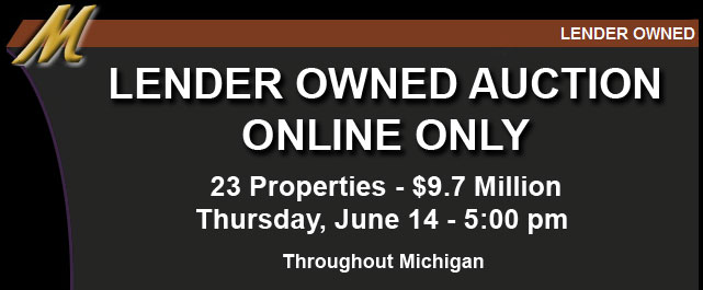 Lender Owned Auction - Online Only - 23 Real Estate Properties throughout Michigan - Residential Resort Commercial Industrial Properties - For More Information visit maascompanies.com